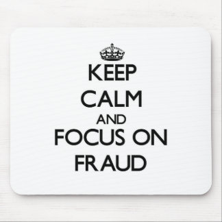 Keep Calm and focus on Fraud Mouse Mat