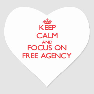Keep calm and focus on FREE AGENCY Heart Stickers