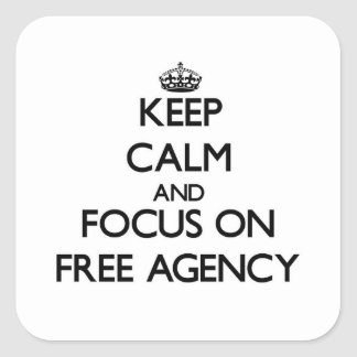 Keep Calm and focus on Free Agency Stickers