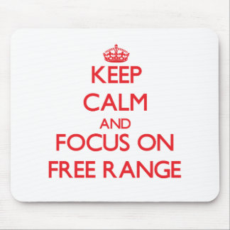Keep Calm and focus on Free Range Mouse Pads