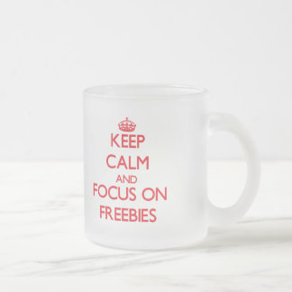 Keep Calm and focus on Freebies Frosted Glass Mug