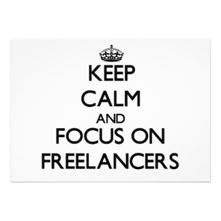 Keep Calm and focus on Freelancers Custom Announcement