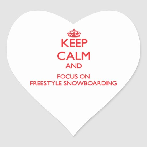 Keep calm and focus on Freestyle Snowboarding Heart Stickers