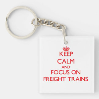 Keep Calm and focus on Freight Trains Double-Sided Square Acrylic Key Ring