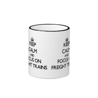 Keep Calm and focus on Freight Trains Ringer Mug
