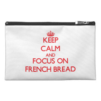 Keep Calm and focus on French Bread Travel Accessory Bags