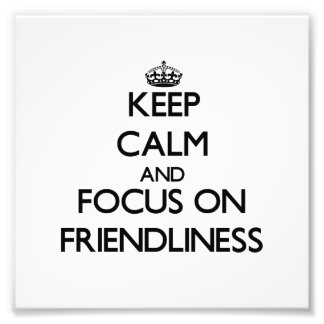 Keep Calm and focus on Friendliness Photo