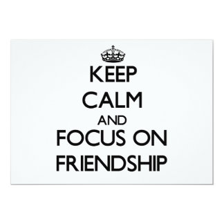 Keep Calm and focus on Friendship Invitation
