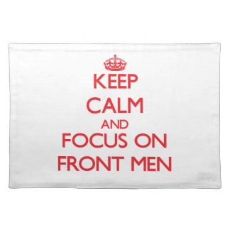 Keep Calm and focus on Front Men Place Mats