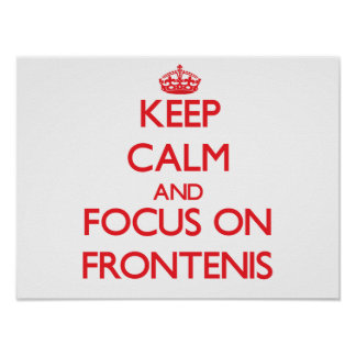 Keep calm and focus on Frontenis Poster