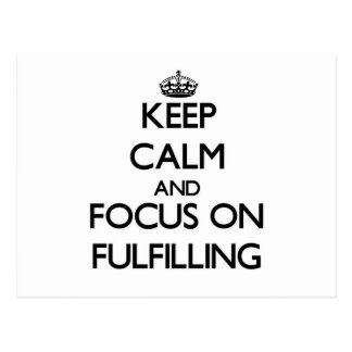 Keep Calm and focus on Fulfilling Post Cards