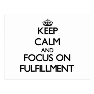 Keep Calm and focus on Fulfillment Post Cards