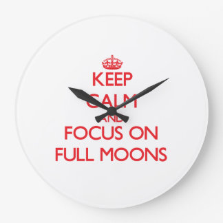 Keep Calm and focus on Full Moons Wall Clock