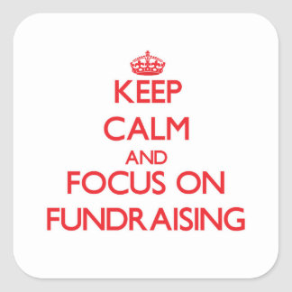 Keep Calm and focus on Fundraising Stickers