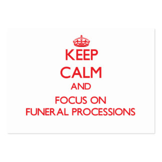 Keep Calm and focus on Funeral Processions Business Card Templates