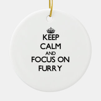 Keep Calm and focus on Furry Christmas Tree Ornament