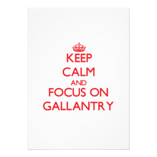 Keep Calm and focus on Gallantry Invitations