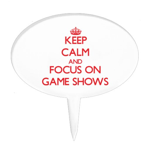 Keep Calm and focus on Game Shows Cake Picks