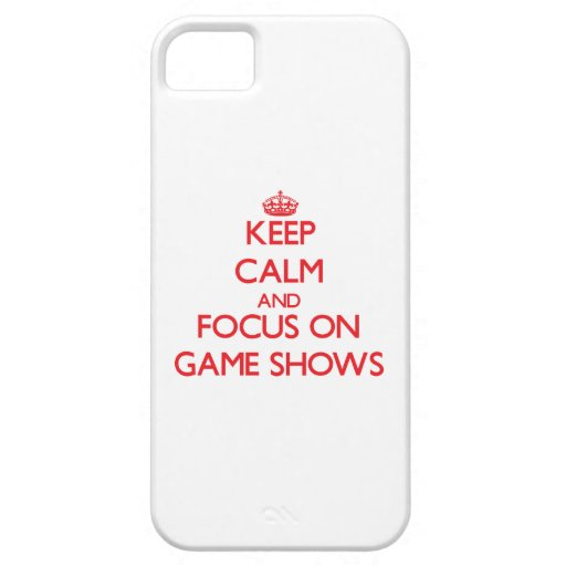 Keep Calm and focus on Game Shows Cover For iPhone 5/5S