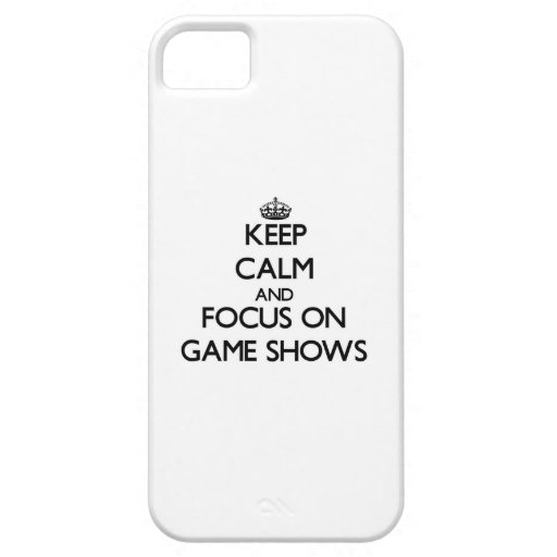 Keep Calm and focus on Game Shows iPhone 5/5S Covers