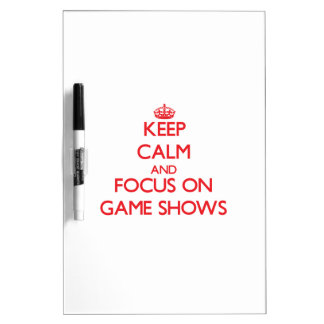 Keep Calm and focus on Game Shows Dry-Erase Boards