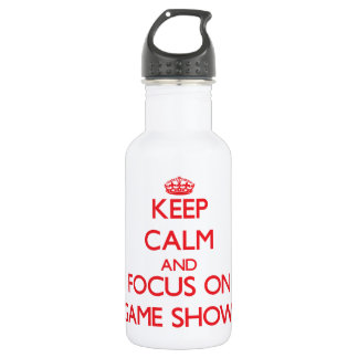 Keep Calm and focus on Game Shows 532 Ml Water Bottle