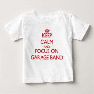 Keep Calm and focus on Garage Band T-shirt