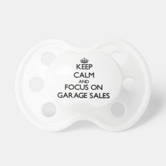 Keep Calm and focus on Garage Sales Baby Pacifier