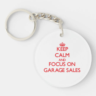 Keep Calm and focus on Garage Sales Double-Sided Round Acrylic Keychain