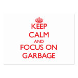 Keep Calm and focus on Garbage Business Card Templates