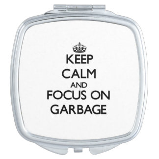 Keep Calm and focus on Garbage Compact Mirrors