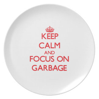 Keep Calm and focus on Garbage Dinner Plate