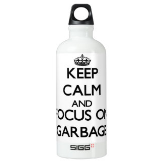 Keep Calm and focus on Garbage SIGG Traveller 0.6L Water Bottle