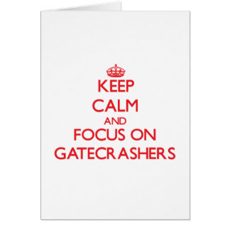 Keep Calm and focus on Gatecrashers Cards