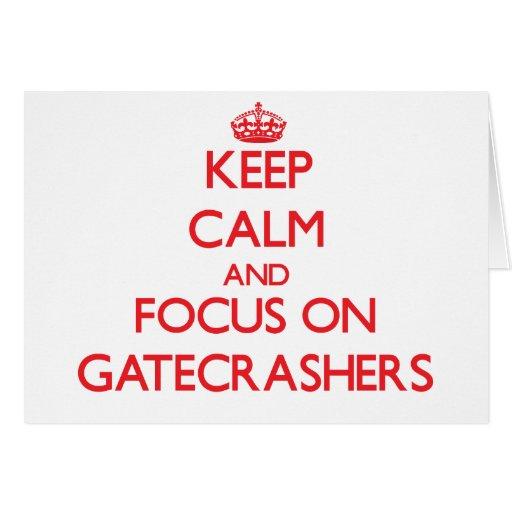 Keep Calm and focus on Gatecrashers Card