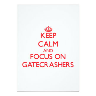 Keep Calm and focus on Gatecrashers 5x7 Paper Invitation Card