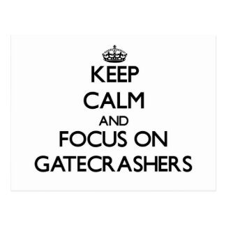 Keep Calm and focus on Gatecrashers Post Card
