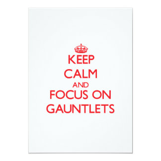 "Keep Calm and focus on Gauntlets 5"" X 7"" Invitation Card"