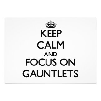 Keep Calm and focus on Gauntlets Cards