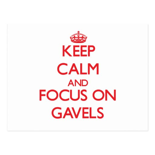 Keep Calm and focus on Gavels Post Card