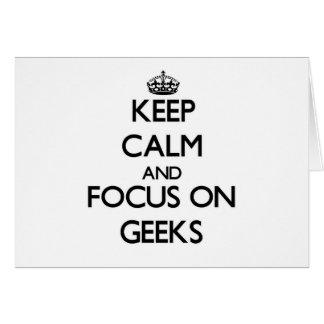 Keep Calm and focus on Geeks Greeting Card