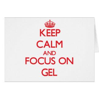 Keep Calm and focus on Gel Card