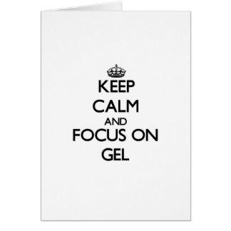 Keep Calm and focus on Gel Greeting Card