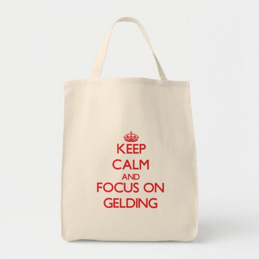 Keep Calm and focus on Gelding Tote Bags