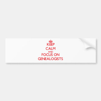 Keep Calm and focus on Genealogists Bumper Sticker