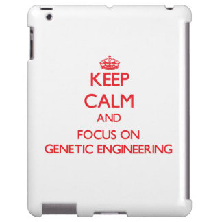 Keep Calm and focus on Genetic Engineering