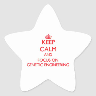 Keep Calm and focus on Genetic Engineering Sticker