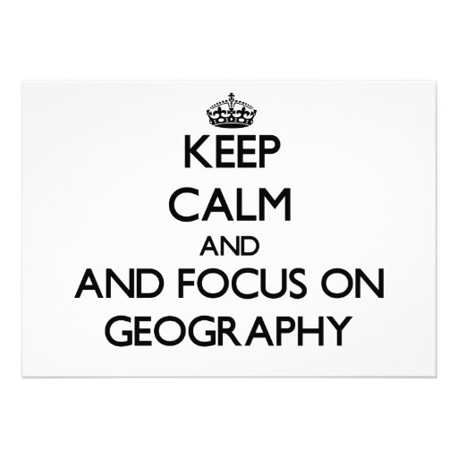 Keep calm and focus on Geography Custom Invitations