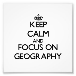 Keep Calm and focus on Geography Photo