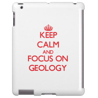 Keep Calm and focus on Geology